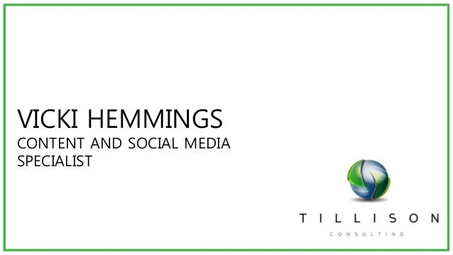 VICKI HEMMINGS CONTENT AND SOCIAL MEDIA SPECIALIST