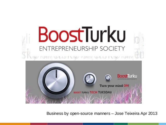 Business by open-source manners – Jose Teixeira Apr 2013
