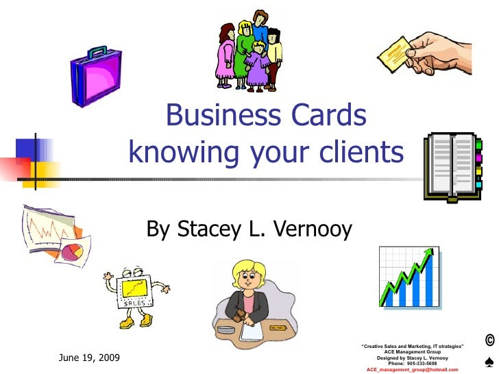 Business Cards knowing your clients By Stacey L. Vernooy