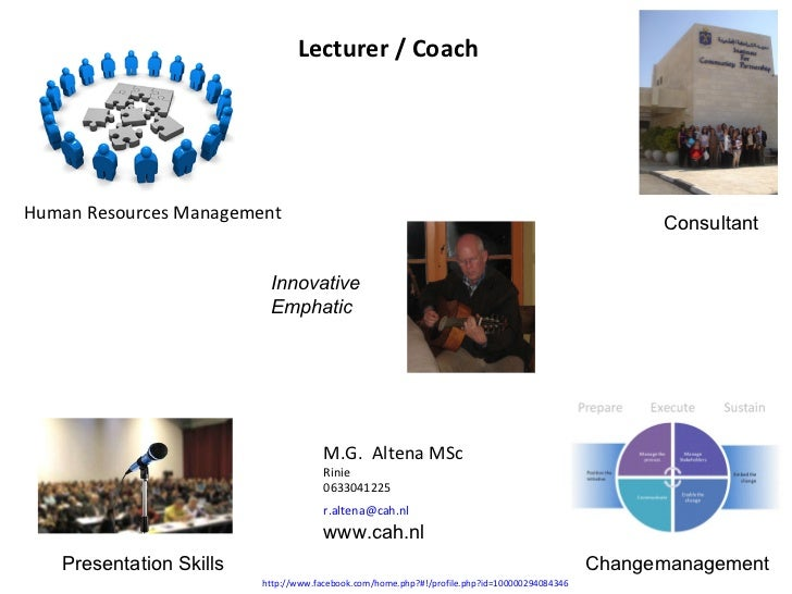 Lecturer / Coach   http://www.facebook.com/home.php?#!/profile.php?id=100000294084346   Human Resources Management Consult...
