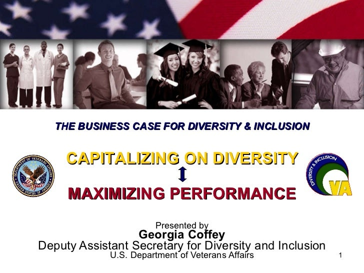 Presented by Georgia Coffey Deputy Assistant Secretary for Diversity and Inclusion U.S. Department of Veterans Affairs CAP...