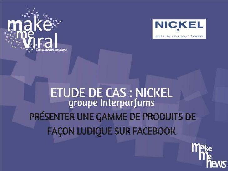 Présenter une gamme de produit de façon ludique sur facebook - business case NICKEL