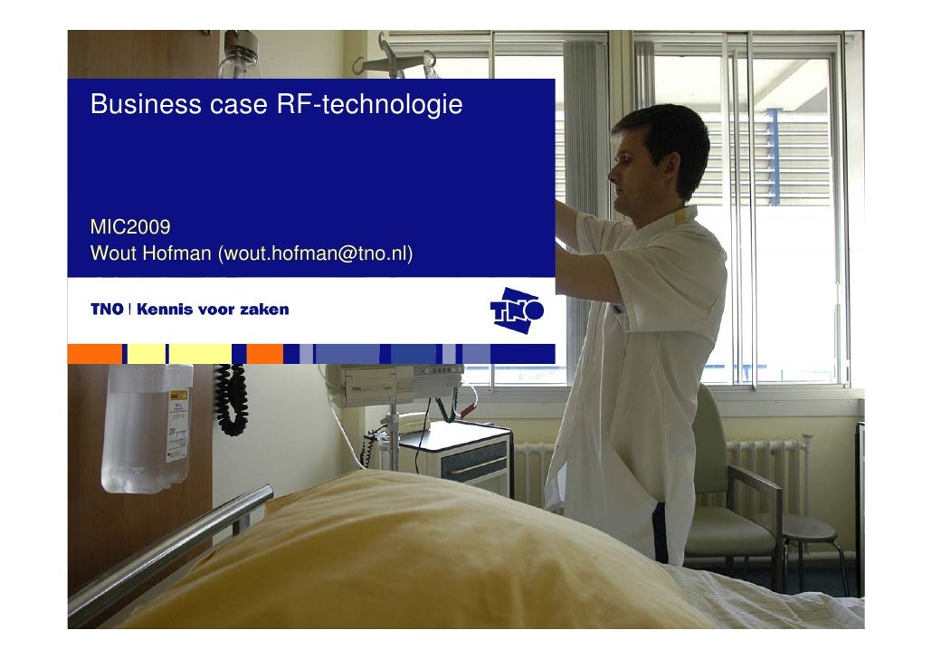 Business case RF-technologie    MIC2009 Wout Hofman (wout.hofman@tno.nl)