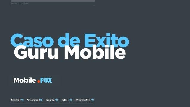 Julio de 2012, BogotáCaso de ExitoGuru Mobile