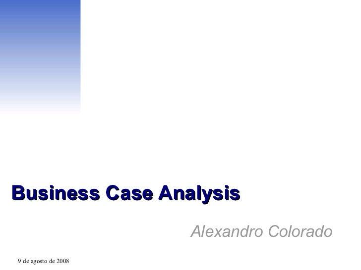 Business Case Analysis Alexandro Colorado
