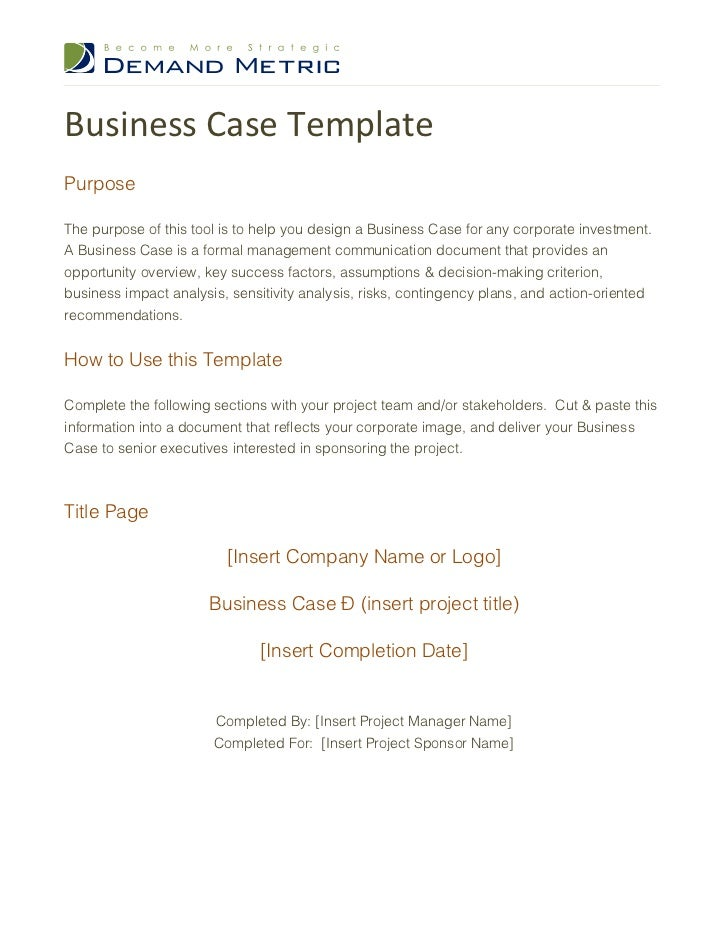 Business Case TemplatePurposeThe purpose of this tool is to help you design a Business Case for any corporate investment.A...
