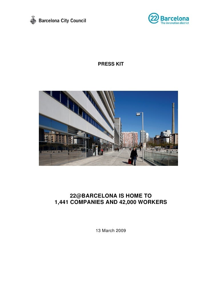 PRESS KIT           22@BARCELONA IS HOME TO 1,441 COMPANIES AND 42,000 WORKERS                13 March 2009