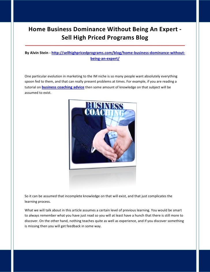 Home Business Dominance Without Being An Expert -            Sell High Priced Programs Blog_______________________________...