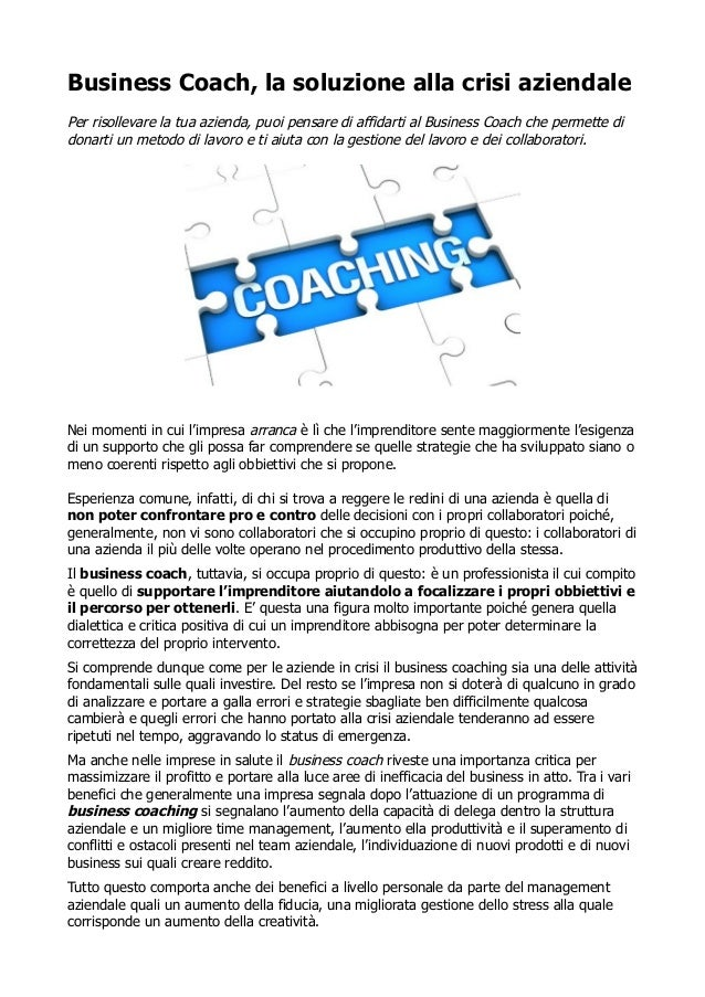Business Coach, la soluzione alla crisi aziendale Per risollevare la tua azienda, puoi pensare di affidarti al Business Co...
