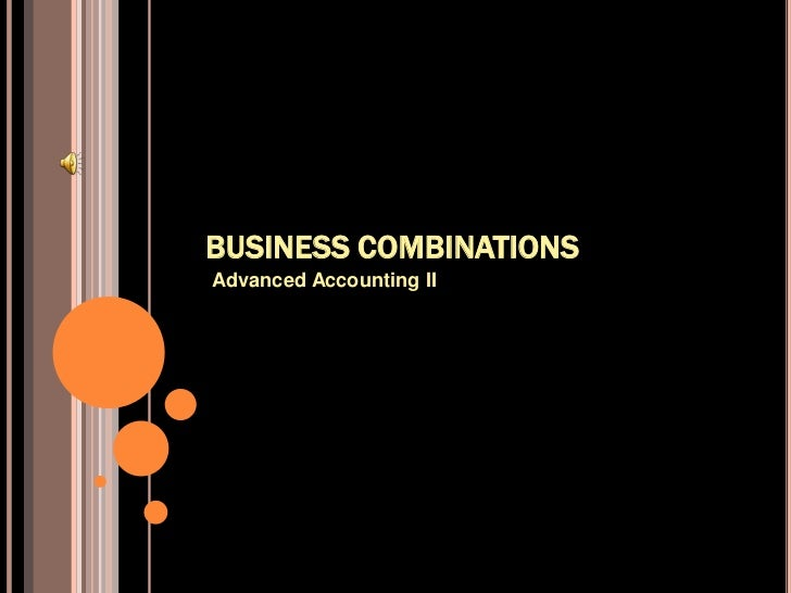 BUSINESS COMBINATIONS<br />Advanced Accounting II<br />