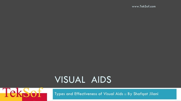 VISUAL  AIDS Types and Effectiveness of Visual Aids :: By Shafqat Jilani www.TekSof.com
