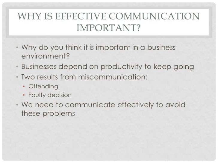 1 1 explain why effective communication is important To lead others, you must demonstrate effective communication skills otherwise, a manager will lack the credibility to implement his employer's objectives, and.