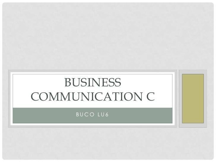 BUSINESSCOMMUNICATION C     BUCO LU6