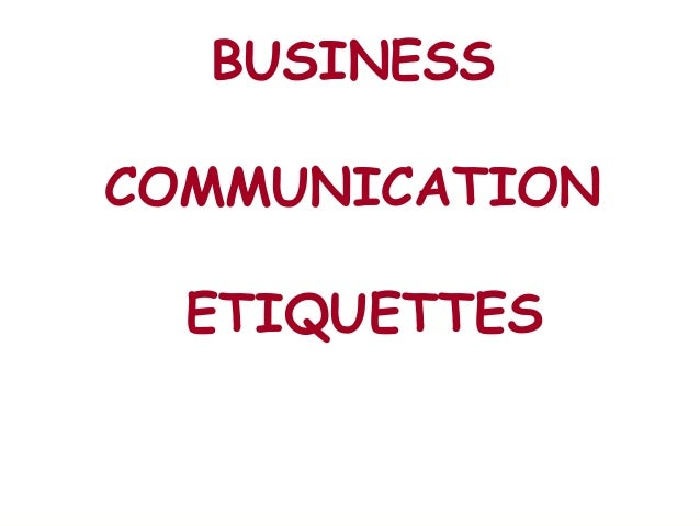Business communication etiquettes
