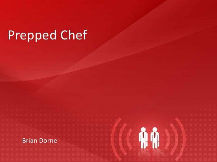 Prepped Chef<br />Brian Dorne<br />