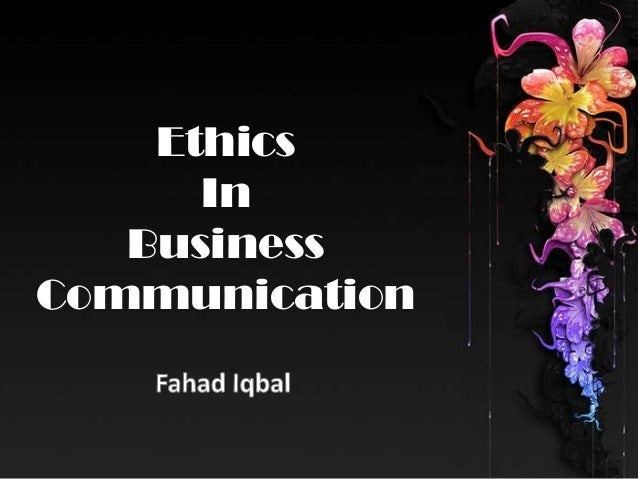 Ethics in Business Comunication
