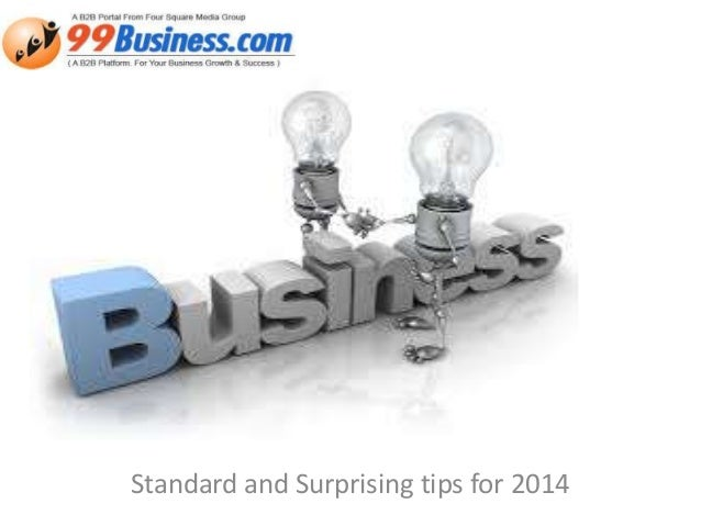 Standard and Surprising tips for 2014