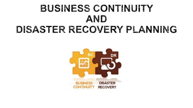 Business continuity plans and disaster recovery plans