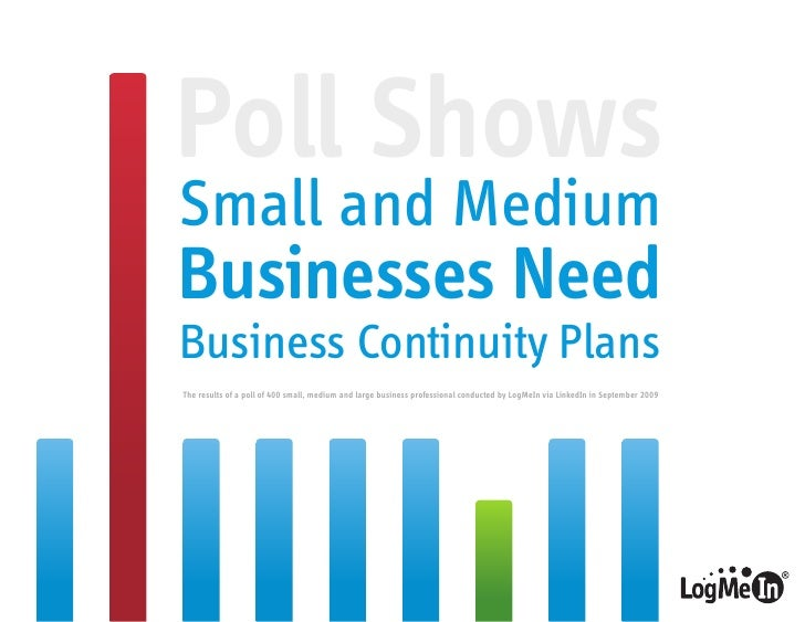 Poll Shows Small and Medium Businesses Need Business Continuity Plans The results of a poll of 400 small, medium and large...