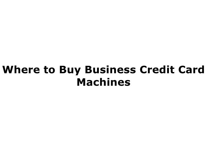 Where to Buy Business Credit Card Machines