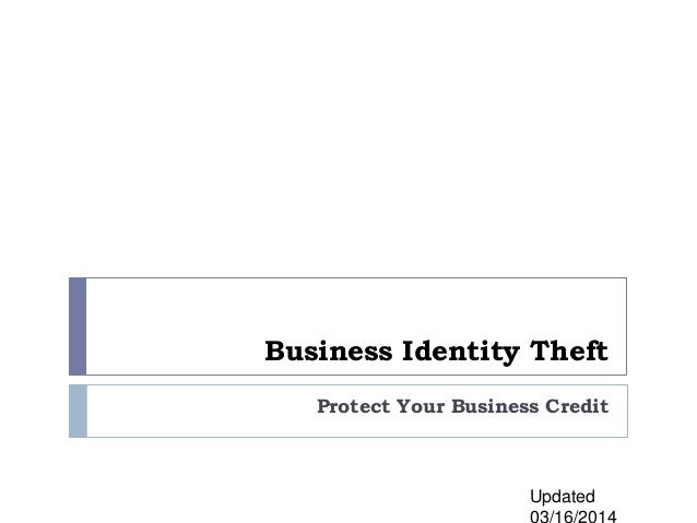 Business Identity Theft Protect Your Business Credit Updated