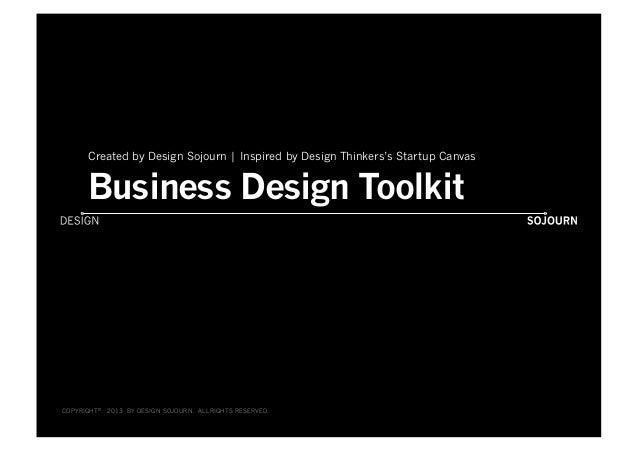 COPYRIGHT© 2013 BY DESIGN SOJOURN. ALLRIGHTS RESERVEDCOPYRIGHT© 2013 BY DESIGN SOJOURN. ALLRIGHTS RESERVED Business Design...
