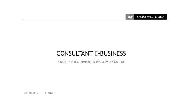 CC   CHRISTOPHE COMAR                        CONSULTANT E-BUSINESS                        CONCEPTION & OPTIMISATION DES SE...