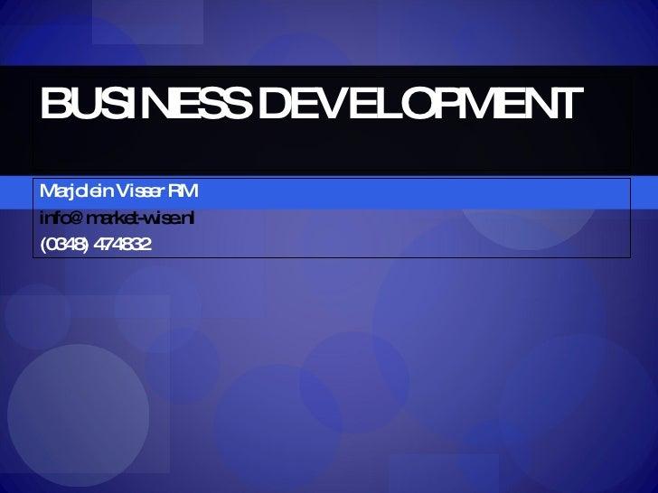 BUSINESS DEVELOPMENT Marjolein Visser RM [email_address] (0348) 474832