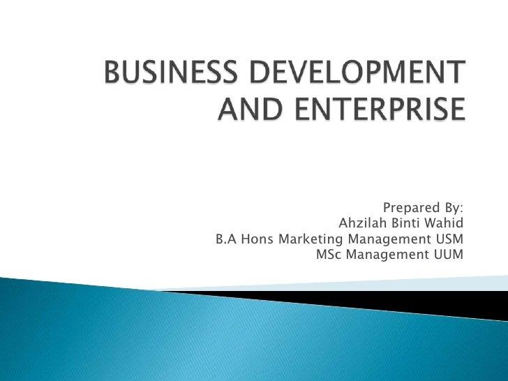 Prepared By:                 Ahzilah Binti WahidB.A Hons Marketing Management USM              MSc Management UUM