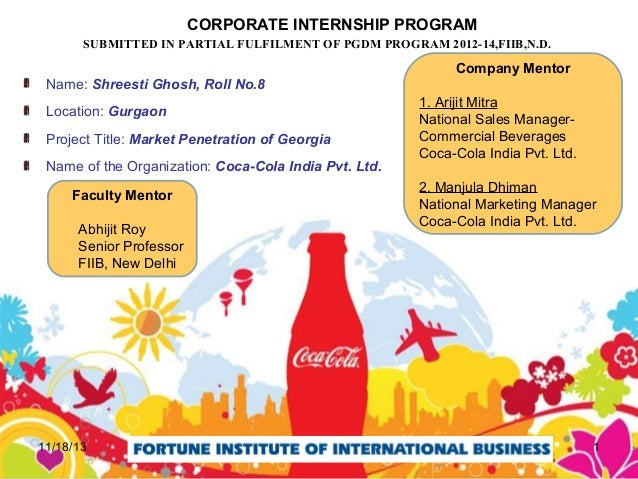 CORPORATE INTERNSHIP PROGRAM SUBMITTED IN PARTIAL FULFILMENT OF PGDM PROGRAM 2012-14,FIIB,N.D.  Name: Shreesti Ghosh, Roll...
