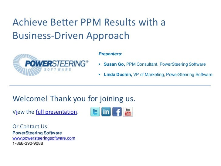 Achieve Better PPM Results with aBusiness-Driven Approach                                Presenters:                      ...