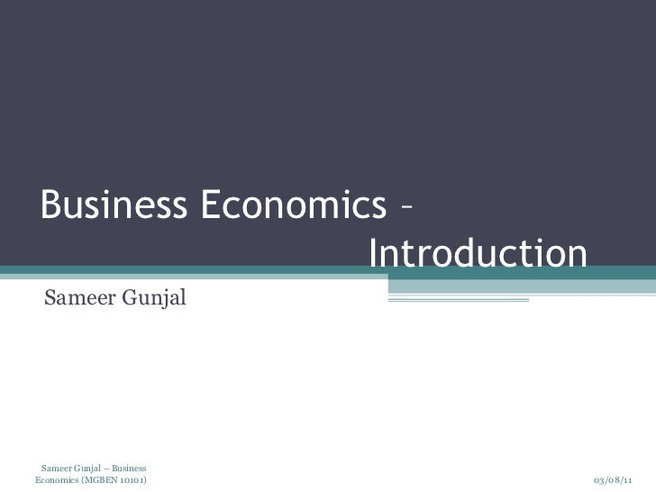 Business Economics –  Introduction Sameer Gunjal