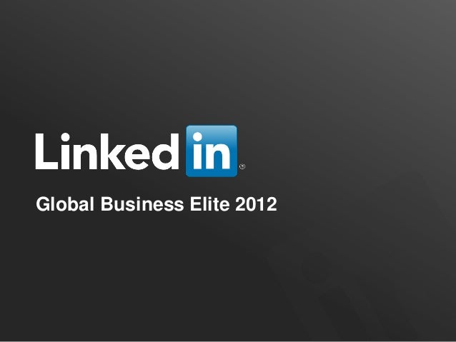 LinkedIn: Home to the Global Business Elite