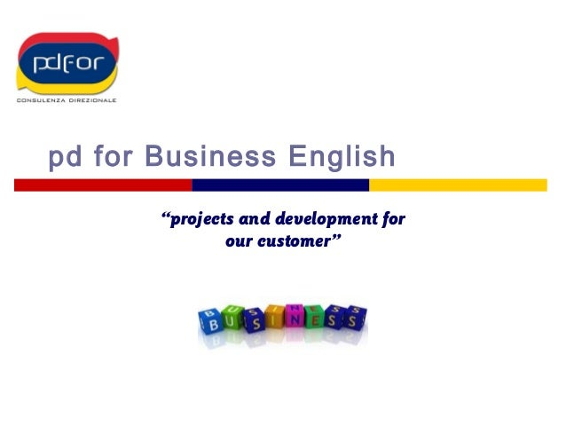 "pd for Business English ""projects and development for our customer"""