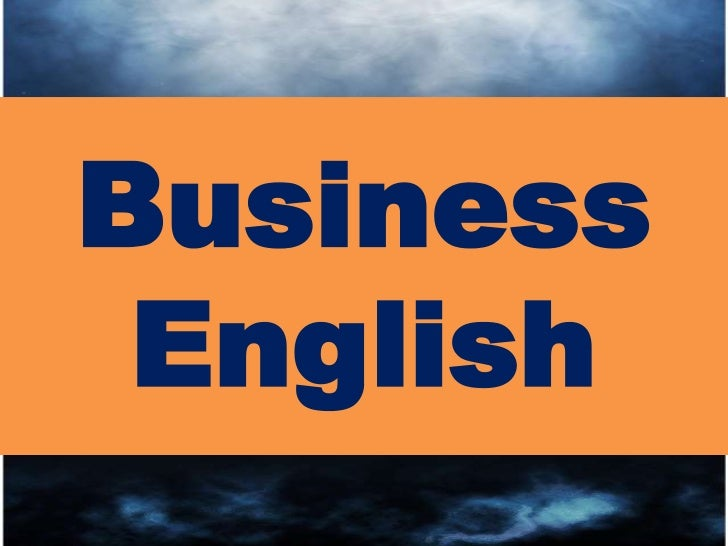 english for business purposes Business english is the type of english used in business contexts, such  direct  sentences that use the most impactful words for your purpose.