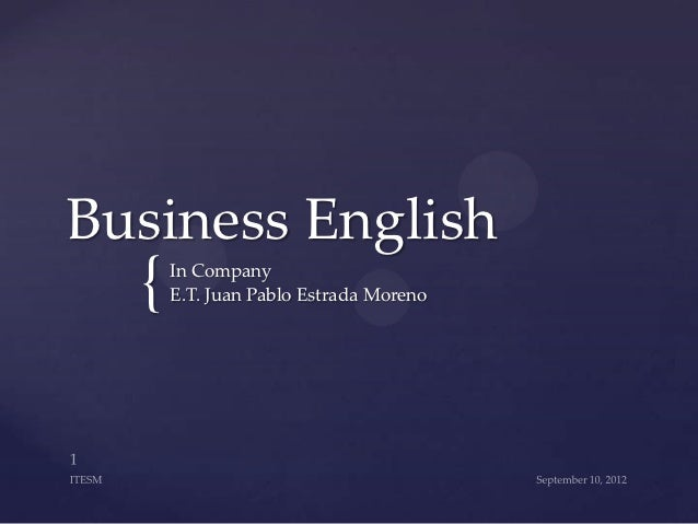 Business English  {   In Company      E.T. Juan Pablo Estrada Moreno