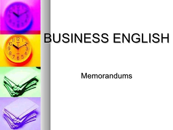 BUSINESS ENGLISH Memorandums