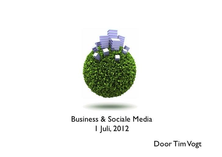 Business & Sociale Media        1 Juli, 2012                           Door Tim Vogt