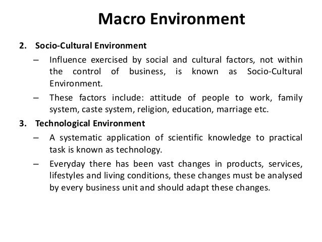 briefly explain the following a socio culture environment b marketing environment interface The business environment is a marketing term and the six environmental factors of the pestel analysis are the following: the socio-cultural environment looks.