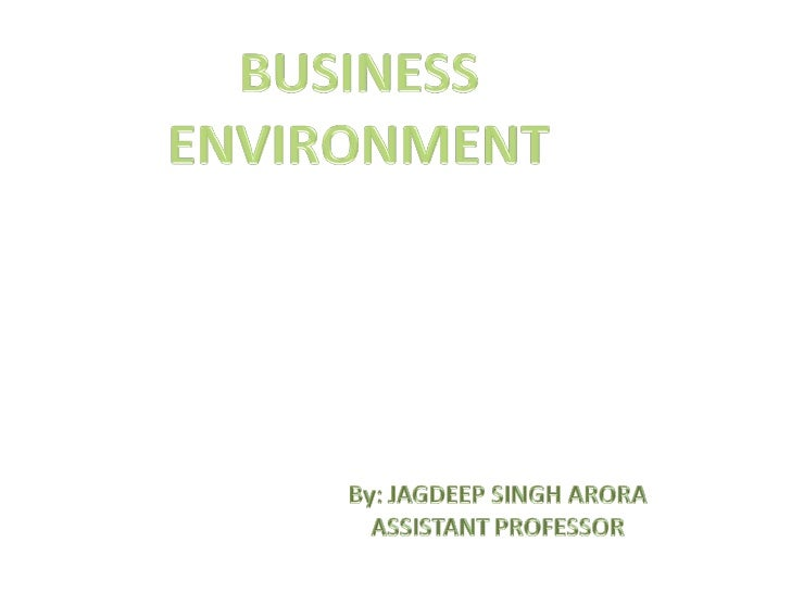 Business environment by jagdeep singh ,shelly, Parmod from galaxy global group of institutions