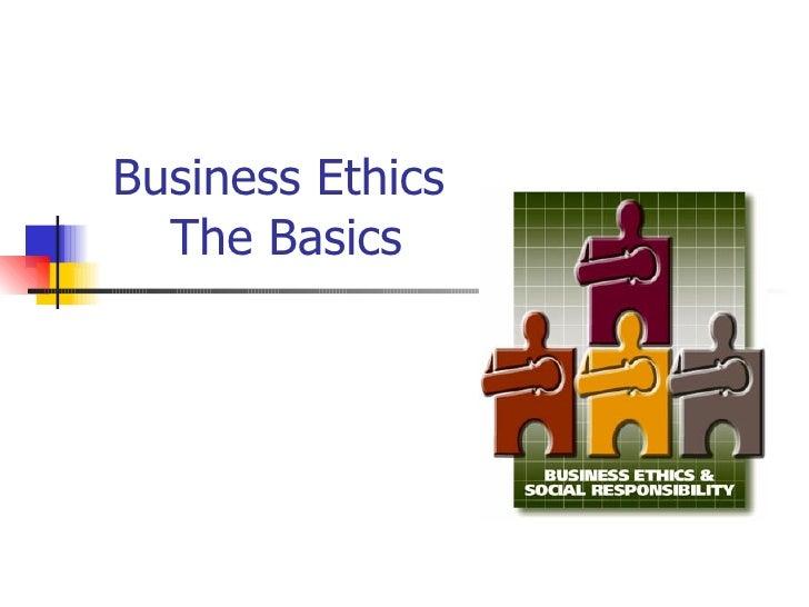 Business Ethics  The Basics