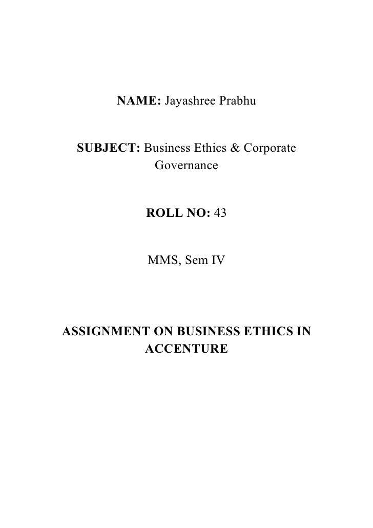 NAME: Jayashree Prabhu    SUBJECT: Business Ethics & Corporate            Governance               ROLL NO: 43            ...