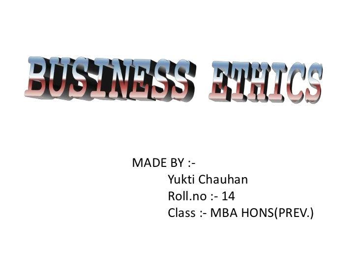 MADE BY :-    Yukti Chauhan    Roll.no :- 14    Class :- MBA HONS(PREV.)