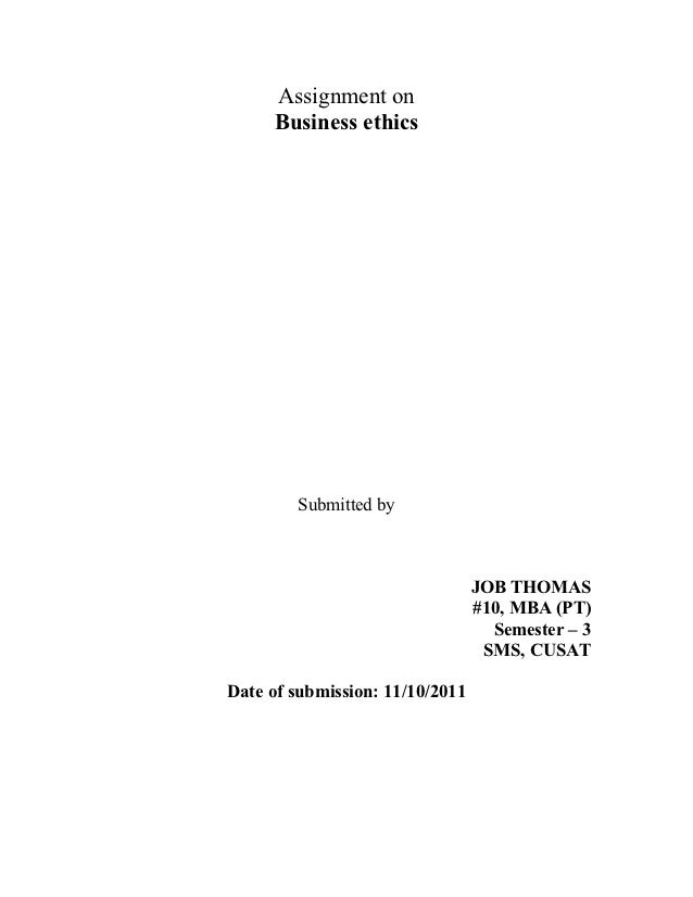 Assignment on     Business ethics        Submitted by                                 JOB THOMAS                          ...