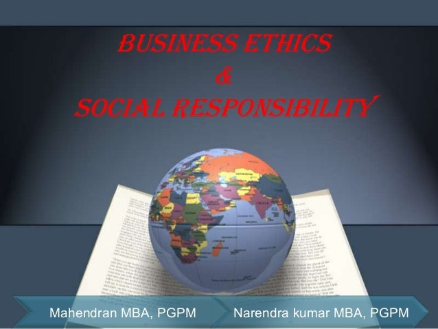 the ethical and social responsibility of a business A guide to corporate social responsibility (csr) 1  ethical values,  the social responsibility of business encompasses the economic,.