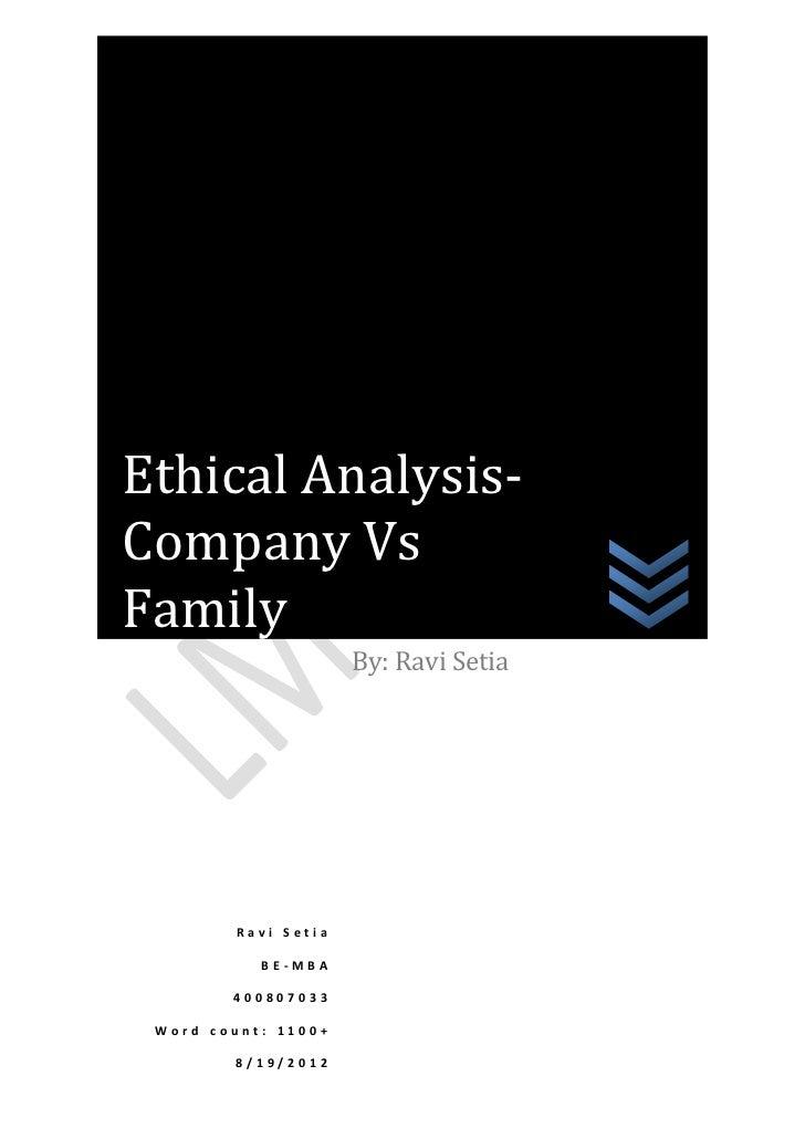 Ethical Analysis-Company VsFamily                      By: Ravi Setia         Ravi Setia           BE-MBA        400807033...