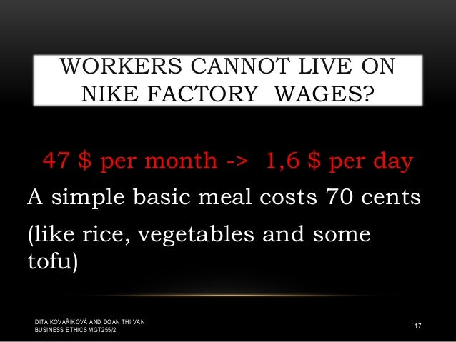 nike inc and sweatshops essay Sweatshops are much practicing by apparel and footwear manufacturers such as nike and gap inc apparel retailers mostly contracting out their production to the contractor apparel industries in developing countries and so companies just concentrated on product design and marketing then rely on contractors to deliver q.