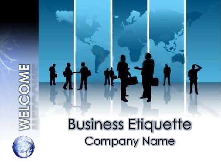 WELCOME<br />Business Etiquette<br />Company Name<br />