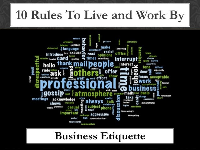 10 Rules To Live and Work By Business Etiquette