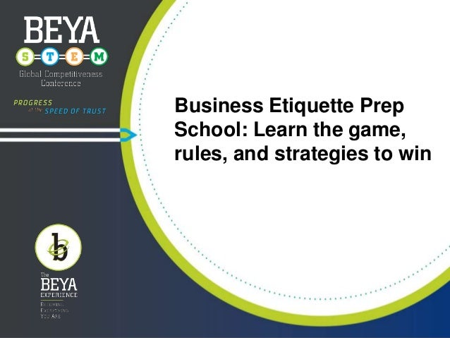 Business Etiquette Prep School: Learn the Game, Rules, and Strategies to WIN